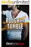 Rough and Tumble: a sexy bad boy romance (Rough and Tumble #2)