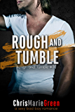 Rough and Tumble (Rough and Tumble #2): a sexy bad boy romance