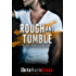 Rough and Tumble: a sexy bad boy romance (Rough and Tumble #2) (English Edition)
