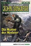 John Sinclair - Folge 2029: Die Mutter der Monster