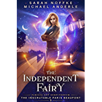 The Independent Fairy (The Inscrutable Paris Beaufont Book 5)