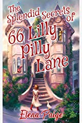 The Splendid Secrets of 66 Lilly Pilly Lane (A fairy fantasy for kids ages 9-12) Kindle Edition