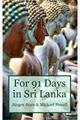 For 91 Days in Sri Lanka Kindle Edition