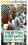 For 91 Days in Sri Lanka (English Edition)