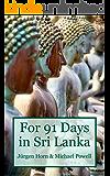 For 91 Days in Sri Lanka (English Edition)
