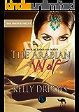 THE ARABIAN WOLF: El Oasis de todos mis deseos (American Wolf nº 4) (Spanish Edition)