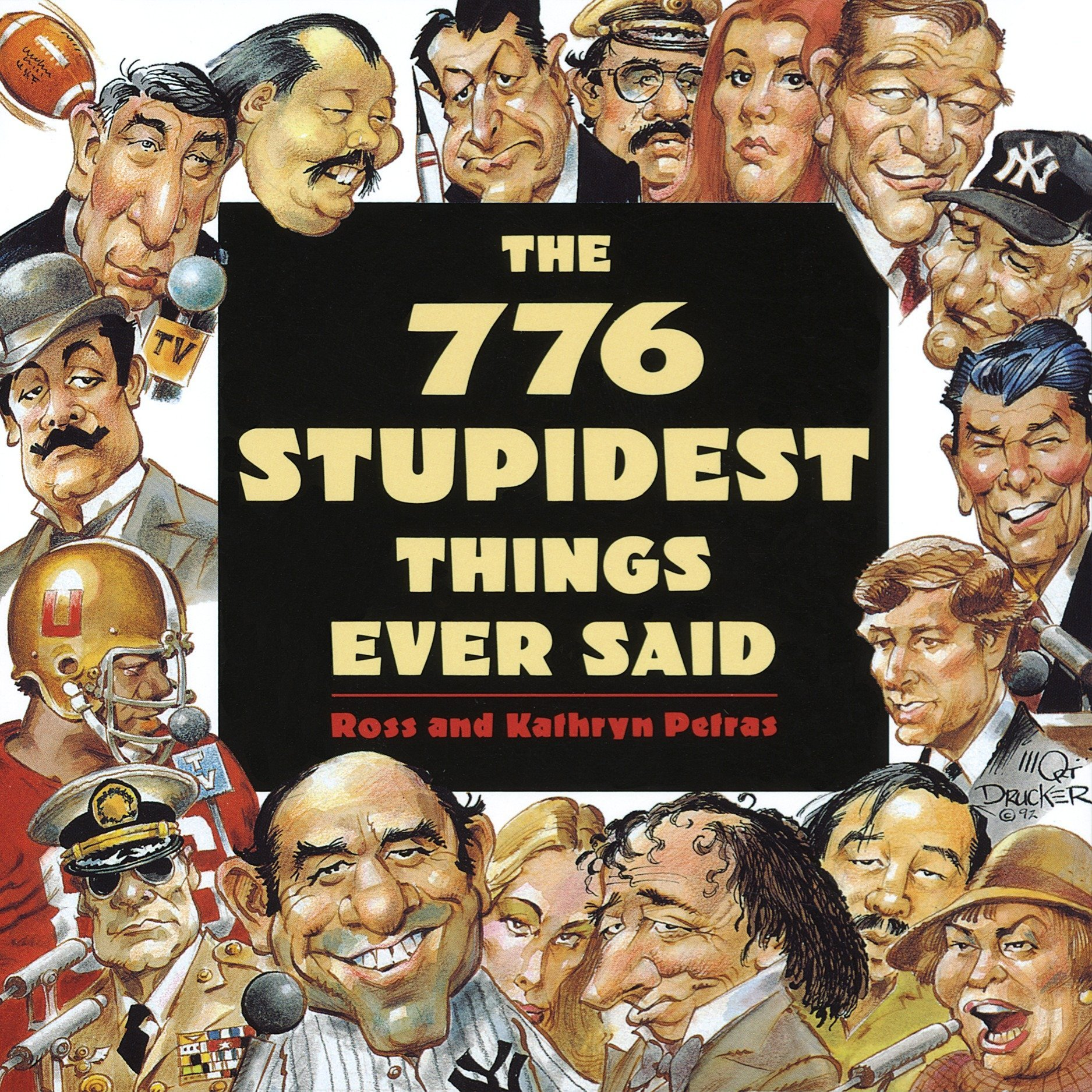 776 Stupidest Things Ever Said: Ross Petras, Kathryn Petras: 9780385419284:  Amazon.com: Books