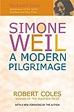 Simone Weil: A Modern Pilgrimage
