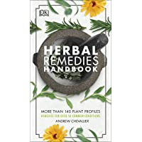 Herbal Remedies Handbook: More Than 140 Plant Profiles; Remedies for Over 50 Common Conditions