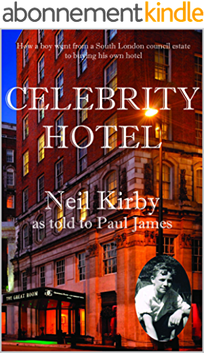 Celebrity Hotel: True Inside Gossip, Scandal and Intrigue (English Edition)