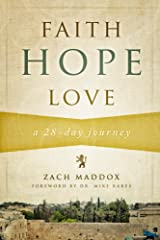 Faith, Hope, Love: A 28-Day Journey Kindle Edition