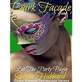 Dark Facade: Let The Party Begin