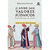 O Livro dos Valores Judaicos: Um guia diário para uma vida ética