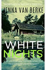 White Nights: A Small Town Romantic Suspense (Northern Nights Series Book 1) Kindle Edition