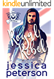 Royal Rebel: An Enemies-to-Lovers Romance (Flings With Kings Book 2)