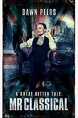 Mr Classical: A Great Bitten Tale (Great Bitten: Deadlands (Zombie Apocalypse) Book 1) Kindle Edition
