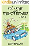 Fat Dogs and French Estates - Part 1