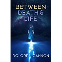 Between Death and Life: Conversations with a Spirit (Updated and Revised)