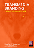Transmedia Branding: Engage Your Audience