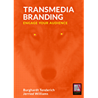 Transmedia Branding: Engage Your Audience (English Edition)