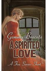A Spirited Love (A Five Senses Short Book 2) Kindle Edition