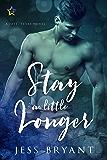 Stay a Little Longer: A Fate, Texas Novel