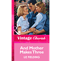 And Mother Makes Three (Mills & Boon Vintage Cherish)