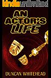 An Actor's Life: A Dark Comedy