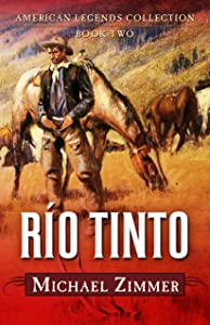 Río Tinto: A Western Story (Five Star Western Series) (American Legends Collection: Five Star Western)