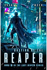 Bastion of the Reaper: A military Scifi Epic (The Last Reaper Book 10) Kindle Edition