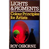 Lights and Pigments: Colour Principles for Artists