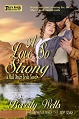 A Love So Strong: A Mail Order Bride Novel Kindle Edition