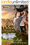 A Love So Strong: A Mail Order Bride Novel