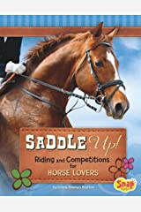 Saddle Up!: Riding and Competitions for Horse Lovers (Crazy About Horses) Kindle Edition