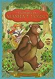 La storia di Masha e l'orso. Con App per tablet e smartphone. Ediz. illustrata