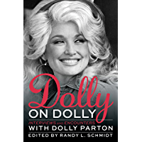 Dolly on Dolly: Interviews and Encounters with Dolly Parton (Musicians in Their Own Words) book cover