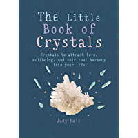 The Little Book of Crystals: Crystals to attract love, wellbeing and spiritual harmony into your life (MBS Little book of...) (English Edition)