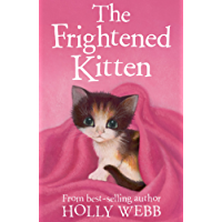 The Frightened Kitten (Holly Webb Animal Stories Book 21)