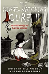 The Binge-Watching Cure II: An Anthology of Horror Stories Kindle Edition