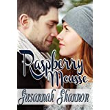 Raspberry Mousse: A Romantic Comedy (The Cass Chronicles Book 6)