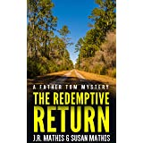 The Redemptive Return: A Contemporary Small Town Mystery Thriller (The Father Tom Mysteries Book 3)