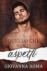 Quello che non ti aspetti (Italian Edition) Kindle Edition