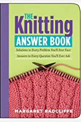 The Knitting Answer Book: Solutions to Every Problem You'll Ever Face; Answers to Every Question You'll Ever Ask Paperback