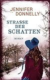 Straße der Schatten: Roman