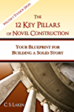 The 12 Key Pillars of Novel Construction: Your Blueprint for Building a Strong Story (The Writer's Toolbox Series Book 3) (English Edition)
