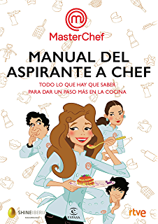 Manual del aspirante a chef: Todo lo que hay que saber para sar un paso