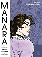 Manara Library Volume 2: El Gaucho And Other