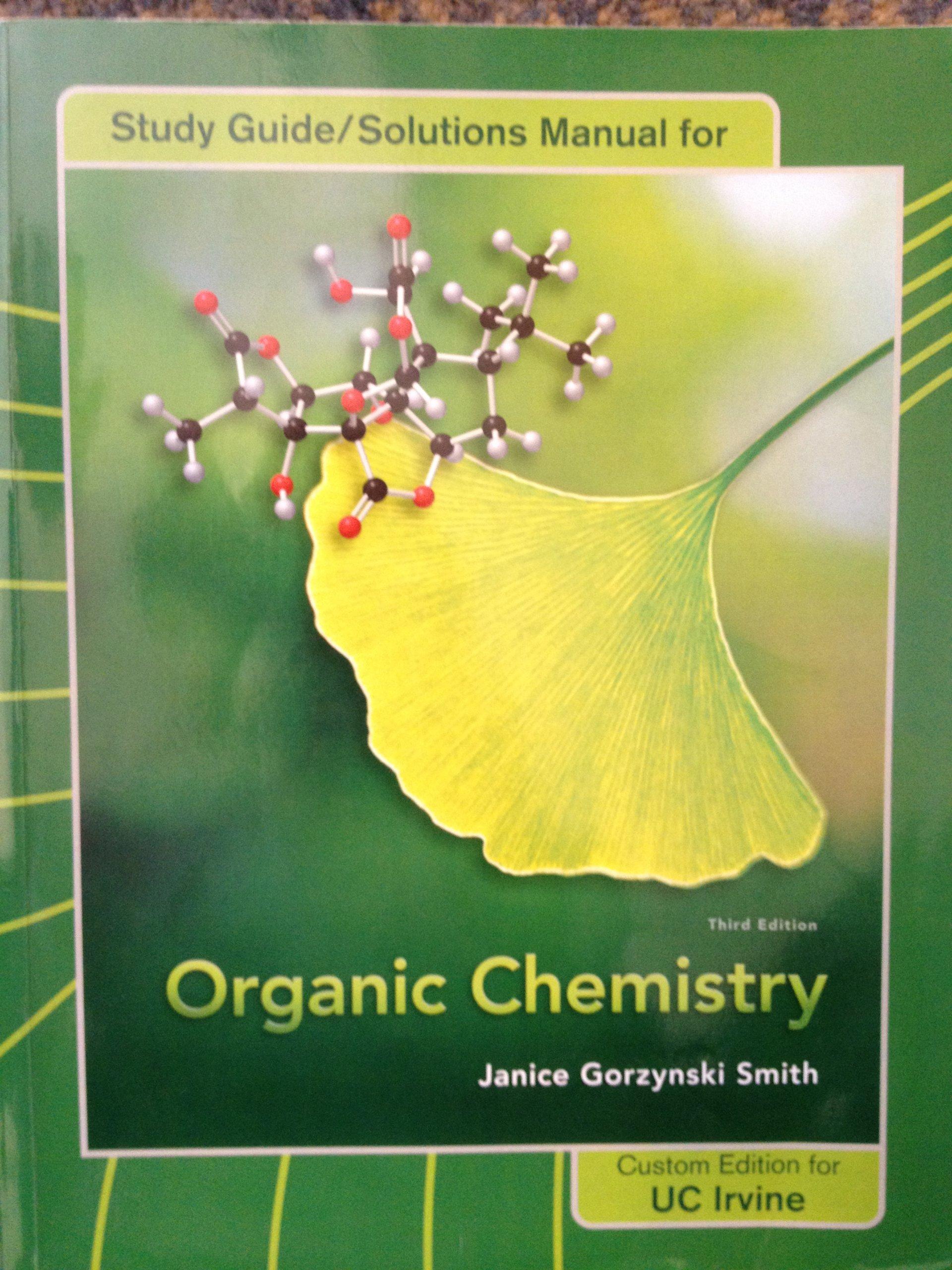 Study Guide/Solutions Manual for Organic Chemistry (Janice Gorzynski Smith  (Third Edition) UC Irvine): Janice Gorzynski Smith: 9780077460501:  Amazon.com: ...