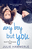 Any Boy but You (North Pole, Minnesota)