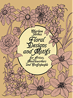 Floral Designs And Motifs For Artists Needleworkers Craftspeople Dover Pictorial Archive